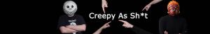 Creepy as shit - banner