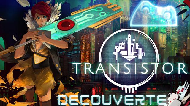 Découverte de Transistor sur PS4