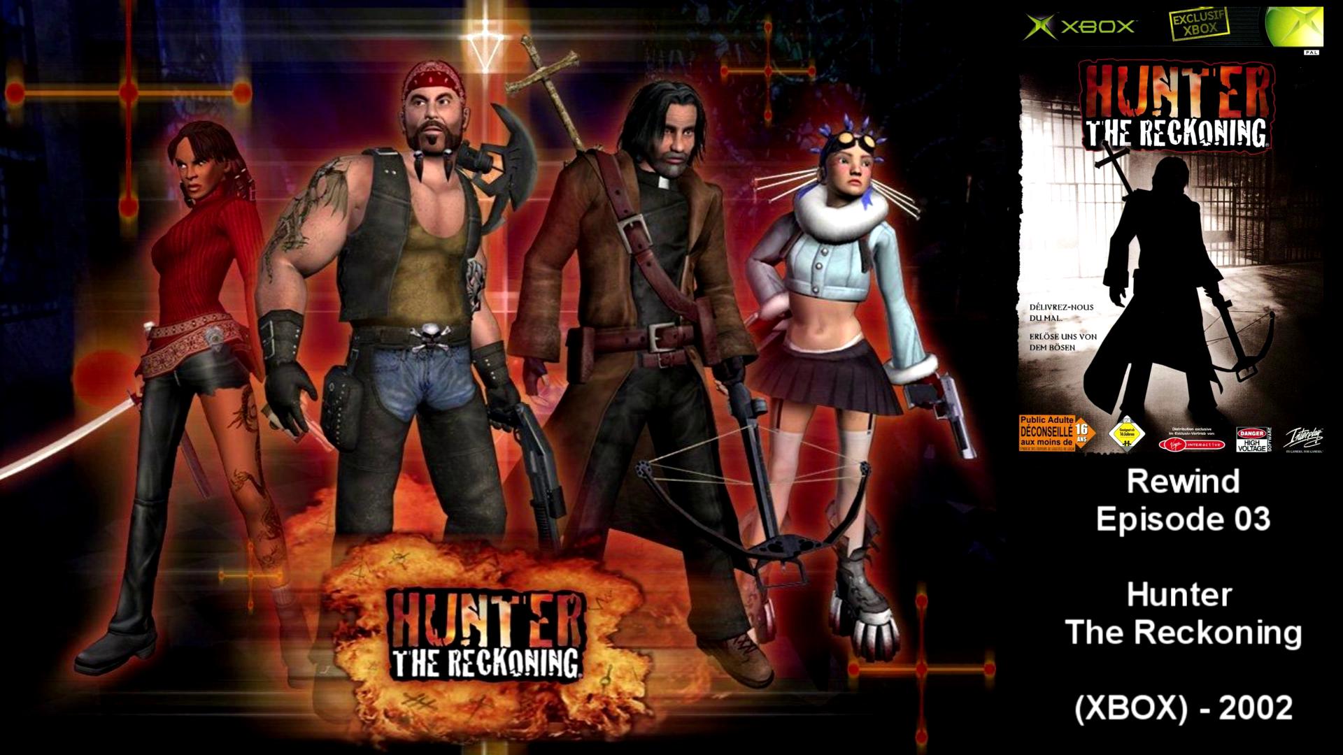 Rewind : Episode 03 – Hunter The Reckoning sur XBOX