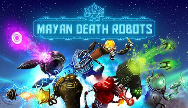 Test – Mayan Death Robots : Quand les anciens dieux se mettent sur la tronche