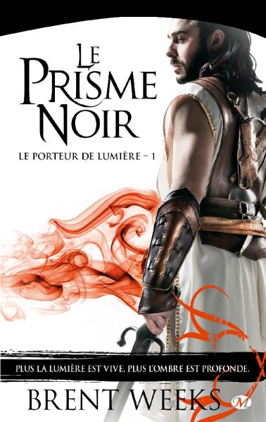 Le coin du libraire – Le porteur de lumière #1- Le Prisme Noir