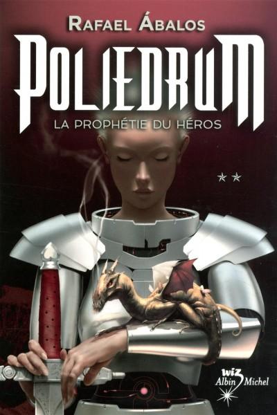 Le coin du libraire : Poliedrum – Tome 2 – La prophécie du héros